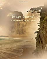 DREAM JOURNAL: A Collection of My Dreams