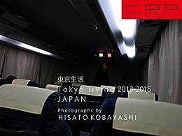 [小林久人]のCRP JAPAN Tokyo living 2013-2015 東京生活