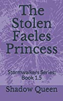 The Stolen Faeles Princess: Stormwalkers Series: Book 1.5