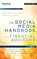 The Social Media Handbook for Financial Advisors: How to Use LinkedIn, Facebook, and Twitter to Build and Grow Your Business (Bloomberg Financial)