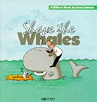 Dilbert: Shave the Whales