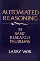 Automated Reasoning: 33 Basic Research Problems
