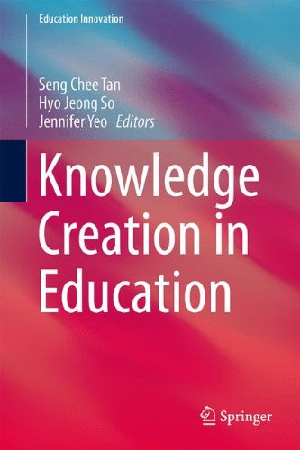 Knowledge Creation in Education (Education Innovation Series)