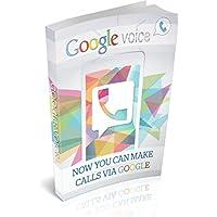 Google Voice - Now you can make calls via Google (English Edition)