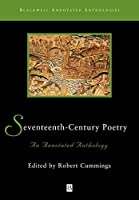 Seventeenth-Century Poetry: An Annotated Anthology (Blackwell Annotated Anthologies)