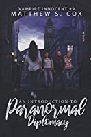 An Introduction to Paranormal Diplomacy (Vampire Innocent)