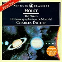 Holst: The Planets / Dutoit, Montreal Symphony Orchestra (Penguin Music Classics Series)