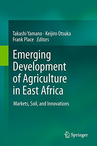Emerging Development of Agriculture in East Africa: Markets, Soil, and Innovations
