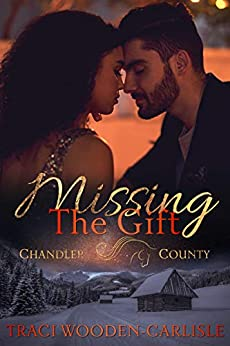Missing the Gift (A Chandler County Novel Book 3) by [Wooden-Carlisle, Traci]