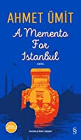 A Memento For Istanbul: A Novel