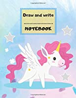 Draw and Write Notebook: Kawaii Unicorn, Composition Book, Creative story, cute journal, Sketching notebook for kids  (Large, 8,5 x 11, 100 pages) (Kawaii Write and Draw Journals)