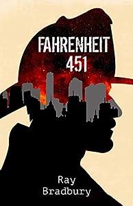 Fahrenheit 451 - by Ray Bradbury: A Novel (English Edition)