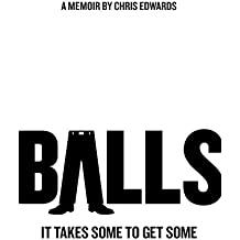 BALLS: It Takes Some to Get Some