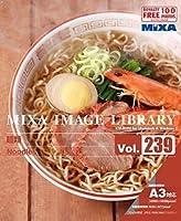 MIXA IMAGE LIBRARY Vol.239 麺類