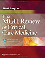 Massachusetts General Hospital Review of Critical Care Medicine by Sheri M. Berg MD Edward A. Bittner MD PhD(2013-10-24)