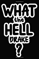 What the Hell Drake?: College Ruled | Composition Book