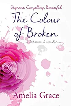 The Colour of Broken by [Grace, Amelia]