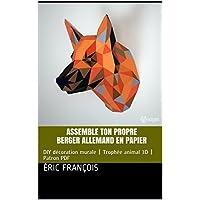 Assemble ton propre berger allemand en papier: DIY décoration murale | Trophée animal 3D | Patron PDF (Ecogami / sculpture en papier t. 22) (French Edition)