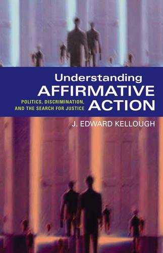 Download Understanding Affirmative Action: Politics, Discrimination, And the Search for Justice 1589010892