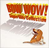 BOW WOW!