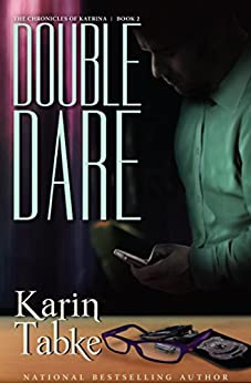 Double Dare (The Chronicles of Katrina Part Book 2) by [Tabke, Karin]