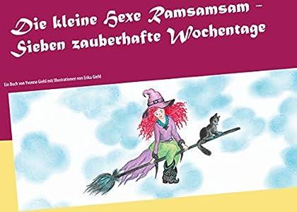Die kleine Hexe Ramsamsam: Sieben zauberhafte Wochentage (German Edition)