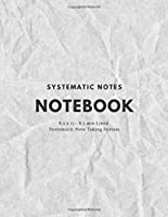 Notebook: Systematic Note Taking System - 8.5 x 11 lined pages