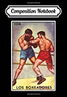 Composition Notebook: Los Boxeadores Loteria Boxer Mexican Bingo Boxing Card, Journal 6 x 9, 100 Page Blank Lined Paperback Journal/Notebook