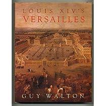 Louis Xiv's Versailles