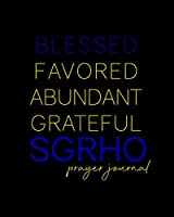 Blessed, Favored, Abundant, Grateful SGRho Prayer Journal: Blue and Gold Prayer Journal   8x10in 100-Day Prayer Journal for Ladies of Sigma Gamma Rho   Pretty RHOyalty Notebook for Christian Neos, Sorors, Officers   1922 Sisterhood Gifts (Pretty Poodles Pray)