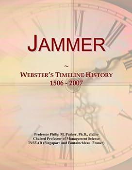 Jammer: Webster's Timeline History, 1506 - 2007
