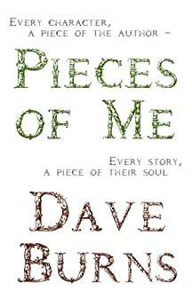 Pieces of Me by [Burns, Dave]