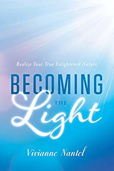 Becoming the Light: Realize Your True Enlightened Nature by [Nantel, Vivianne]