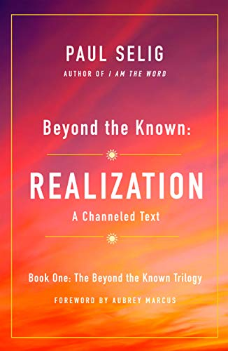 Beyond the Known: Realization: A Channeled Text (English Edition)