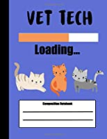 Vet Tech Loading Composition Notebook: 100 wide ruled pages - Cats cover design - class note taking book for primary, elementary or teens in middle, high school and adult college classes or journaling diary