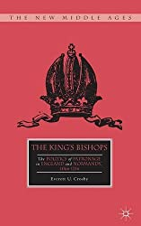 The King's Bishops: The Politics of Patronage in England and Normandy, 1066–1216 (The New Middle Ages)