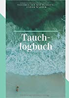 Tauchlogbuch: Tauchlogbuch A5 / deutsch / 110 Seiten / Notizbuch / Pro Seite ein Tauchgang / Strand