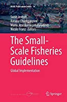 The Small-Scale Fisheries Guidelines: Global Implementation (MARE Publication Series)