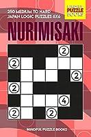 Nurimisaki: 250 Medium to Hard Japan Logic Puzzles 6x6 (Nurimisaki Puzzle)