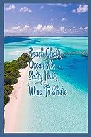 Beach Chair, Ocean Air, Salty Hair, Wine To Share: Wine Lover Beach Travel Memory Book Diary For Women