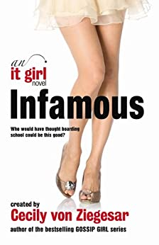 Infamous: An It Girl Novel (The It Girl Series Book 7) by [Ziegesar, Cecily von]