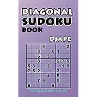 Diagonal Sudoku book: 200 Diagonal Sudoku X Puzzles (Volume 1)