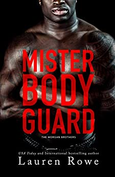 Mister Bodyguard (The Morgan Brothers Book 4) by [Rowe, Lauren]