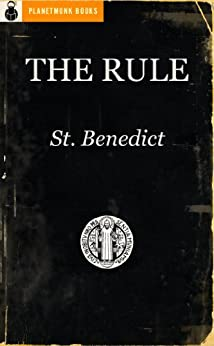 The Rule of St. Benedict by [St. Benedict]