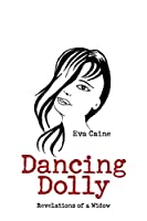 Dancing Dolly: Revelations of a Widow