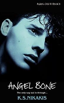 Angel Bone (Angel Caste Book 3) by [Nikakis, K S]