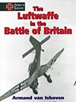 The Luftwaffe in the Battle of Britain (Hitler's Forces Series)