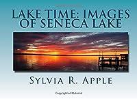 Lake Time: Images of Seneca Lake【洋書】 [並行輸入品]