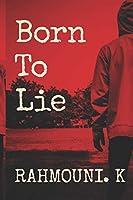 Born To Lie
