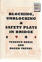 Blocking, Unblocking and Safety Plays in Bridge (Master Bridge Series)